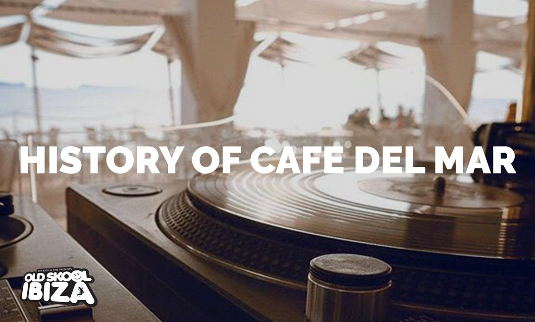 History of Cafe Del Mar